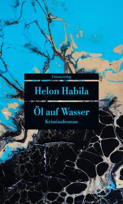 Öl auf Wasser von Brückner,  Thomas, Habila,  Helon