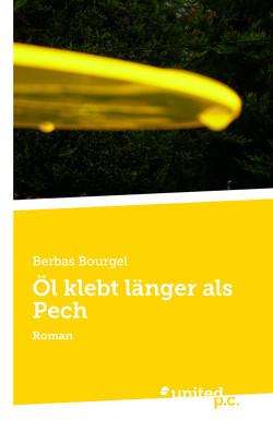 Öl klebt länger als Pech von Bourgel,  Berbas