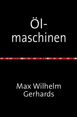 Ölmaschinen von Wilhelm Gerhards,  Max