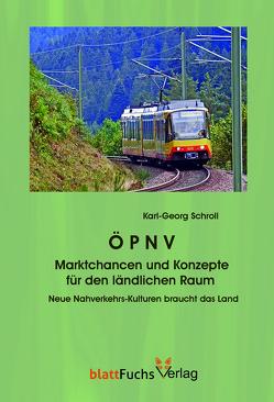 ÖPNV – Marktchancen und Konzepte für den ländlichen Raum von Schroll,  Karl-Georg
