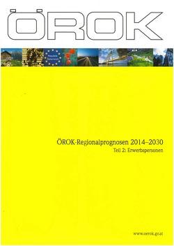 ÖROK-Regionalprognosen 2014–2030 von Gstinig,  Karolin, Janisch,  Dominik, Kurzmann,  Raimund
