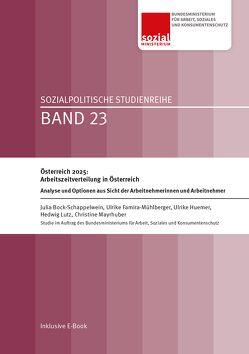 Österreich 2025: Arbeitszeitverteilung in Österreich von Bock-Schappelwein,  Julia, Famira-Mühlberger,  Ulrike, Huemer,  Ulrike, Lutz,  Hedwig, Mayrhuber,  Christine
