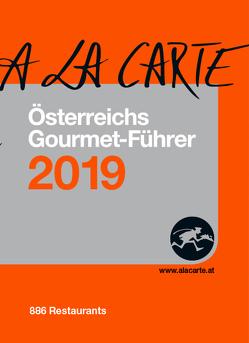 Österreich A la Carte Gourmet-Führer 2019 von Grünwald,  Christian