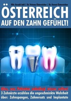 Österreich auf den Zahn gefühlt von Jahl,  Gerald, Österreicher,  Gernot, Österreicher,  Viviane