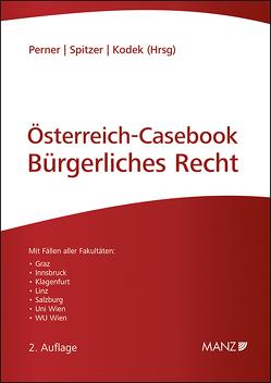 Österreich-Casebook Bürgerliches Recht von Kodek,  Georg E., Perner,  Stefan, Spitzer,  Martin