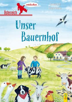 Österreich entdecken – Unser Bauernhof von Baldrian,  Brigitte, Rettl,  Christine