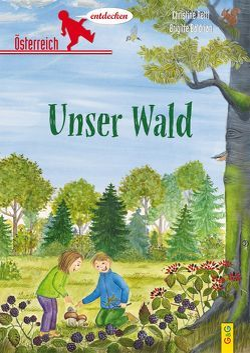 Österreich entdecken – Unser Wald von Baldrian,  Brigitte, Rettl,  Christine