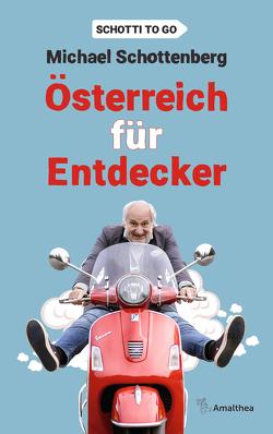 Österreich für Entdecker von Schottenberg,  Michael