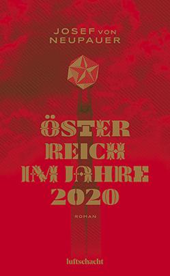 Österreich im Jahre 2020 von Tobias,  Roth, von Neupauer,  Josef