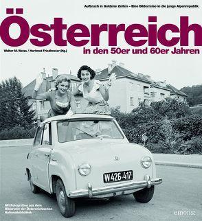 Österreich in den 50er und 60er Jahren von Weiss,  Walter M.
