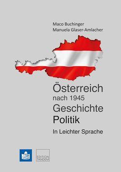Österreich nach 1945. Geschichte. Politik. von Buchinger,  Maco, Glaser-Amlacher,  Manuela