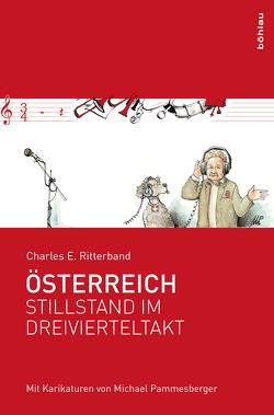 Österreich – Stillstand im Dreivierteltakt von Pammesberger,  Michael, Ritterband,  Charles E
