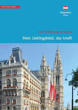Österreich, Wien. Mein Lieblingskleid, das kneift. von Klickermann,  Christa