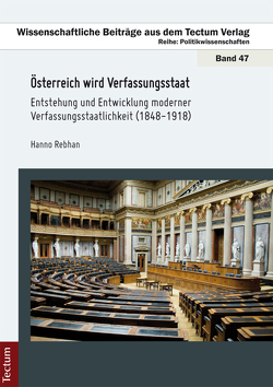 Österreich wird Verfassungsstaat von Rebhan,  Hanno