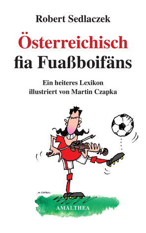Österreichisch fia Fuaßboifäns von Czapka,  Martin, Sedlaczek,  Robert