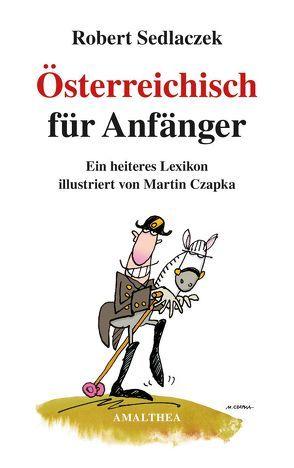 Österreichisch für Anfänger von Czapka,  Martin, Sedlaczek,  Robert