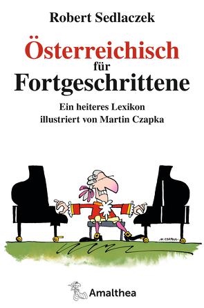 Österreichisch für Fortgeschrittene von Czapka,  Martin, Sedlaczek,  Robert