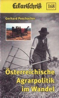 Österreichische Agrarpolitik im Wandel von Poschacher,  Gerhard