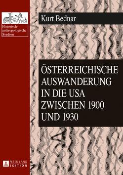 Österreichische Auswanderung in die USA zwischen 1900 und 1930 von Bednar,  Kurt
