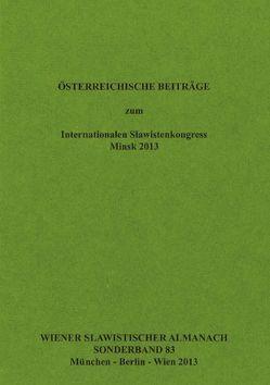 Österreichische Beiträge zum Internationalen Slawistenkongress Minsk 2013 von Doleschal,  Ursula, Mendoza,  Imke, Reuther,  Tilmann, Woldan,  Alois