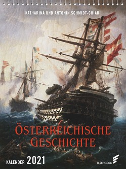 Österreichische Geschichte Kalender 2021 von Schmidt-Chiari,  Antonin, Schmidt-Chiari,  Katharina