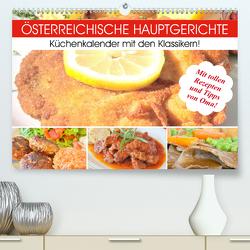 Österreichische Hauptgerichte. Küchenkalender mit den Klassikern! (Premium, hochwertiger DIN A2 Wandkalender 2020, Kunstdruck in Hochglanz) von Hurley,  Rose