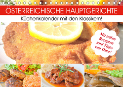 Österreichische Hauptgerichte. Küchenkalender mit den Klassikern! (Tischkalender 2020 DIN A5 quer) von Hurley,  Rose