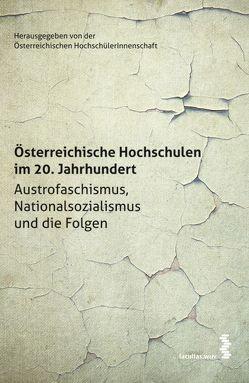 Österreichische Hochschulen im 20. Jahrhundert von Österreichische HochschülerInnenschaft