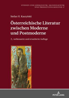 Österreichische Literatur zwischen Moderne und Postmoderne von Kaszyński,  Stefan H