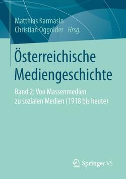 Österreichische Mediengeschichte von Karmasin,  Matthias, Oggolder,  Christian