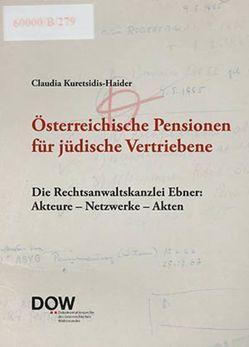 Österreichische Pensionen für jüdische Vertriebene von Bailer,  Brigitte, Bischof,  Karin, Kuretsidis-Haider,  Claudia, Mugrauer,  Manfred, Müller,  Rudolf, Schindler,  Christine, Schwarz,  Ursula