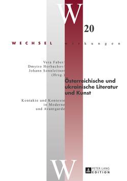 Österreichische und ukrainische Literatur und Kunst von Faber,  Vera, Horbachov,  Dmytro, Sonnleitner,  Johann