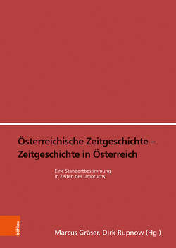 Österreichische Zeitgeschichte – Zeitgeschichte in Österreich von Gräser,  Marcus, Rupnow,  Dirk