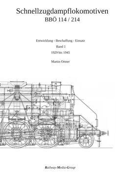 Österreichischen Schnellzugdampflokomotiven der Reihen 114 und 214 – Band 1 von Ing. Ortner,  Martin