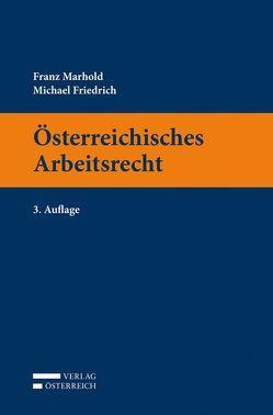 Österreichisches Arbeitsrecht von Friedrich,  Michael, Marhold,  Franz