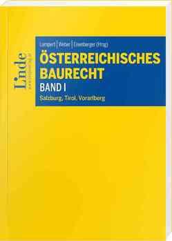 Österreichisches Baurecht Band I von Eisenberger,  Georg, Lampert,  Stefan, Thaller,  Thomas, Weber,  Karl