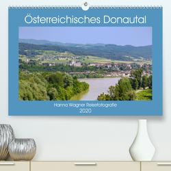 Österreichisches Donautal (Premium, hochwertiger DIN A2 Wandkalender 2020, Kunstdruck in Hochglanz) von Wagner,  Hanna