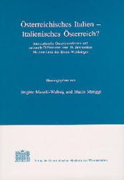 Österreichisches Italien – Italienisches Österreich? von Berghold,  Josef, Contini,  Alessandra, Mazohl-Wallnig,  Brigitte, Meriggi,  Marco, Rainer,  Johann