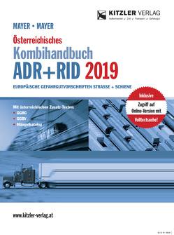 Österreichisches Kombihandbuch ADR+RID 2019 von Ing. Mayer,  Markus, Mayer,  Gerhard