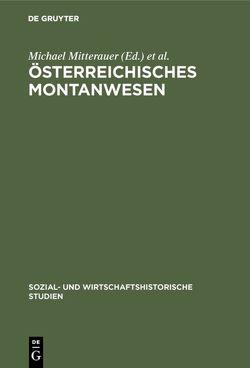 Österreichisches Montanwesen von Feldbauer,  Peter, Hoffmann,  Alfred, Mitterauer,  Michael