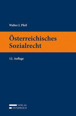 Österreichisches Sozialrecht von Pfeil,  Walter