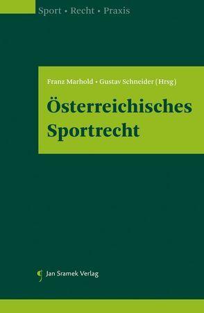 Österreichisches Sportrecht von Franz,  Marhold, Gustav,  Schneider