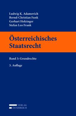 Österreichisches Staatsrecht von Adamovich,  Ludwig, Frank,  Stefan Leo, Funk,  Bernd-Christian, Holzinger,  Gerhart