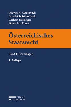 Österreichisches Staatsrecht von Adamovich,  Ludwig K., Frank,  Stefan, Funk,  Bernd-Christian, Holzinger,  Gerhart