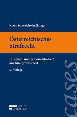 Österreichisches Strafrecht von Flora,  Margarethe, Murschetz,  Verena, Scheil,  Andreas, Schwaighofer,  Klaus, Venier,  Andreas