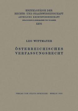 Österreichisches Verfassungsrecht von Kaskel,  Walter, Kohlrausch,  Eduard, Spiethoff,  A., Wittmayer,  Leo