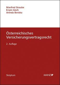 Österreichisches Versicherungsvertragsrecht von Berisha,  Arlinda, Gisch,  Erwin, Straube,  Manfred
