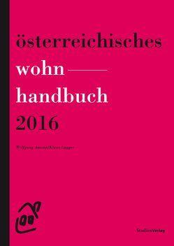 Österreichisches Wohnhandbuch 2016 von Amann,  Wolfgang, Lugger,  Klaus