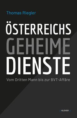 Österreichs geheime Dienste von Riegler,  Thomas