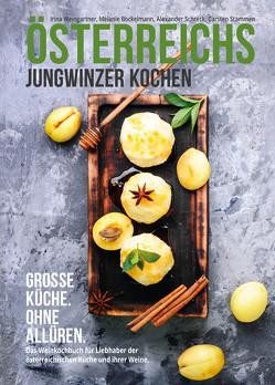 Österreichs Jungwinzer kochen. von Bockelmann,  Melanie, Schreck,  Alexander, Stammen,  Carsten M., Weingartner,  Irina
